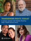 A Legal Guide for Trans People and Their Advocates